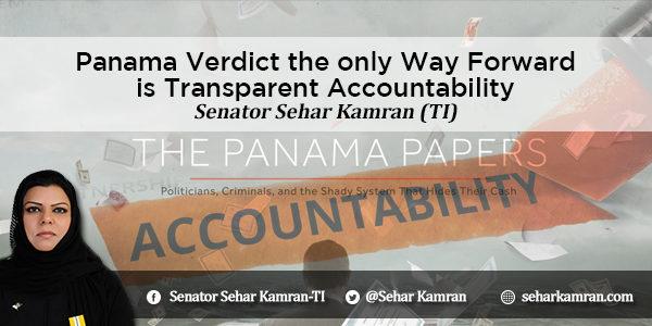 Panama Verdict the only Way Forward is Transparent Accountability: Senator Sehar Kamran (TI)