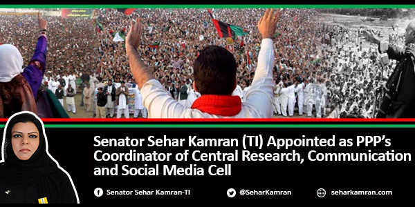 Senator Sehar Kamran (TI) Appointed as PPP's Coordinator of Central Research, Communication and Social Media Cell