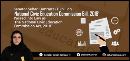 Senator Sehar Kamran's (TI) bill on 'National Civic Education Commission Bill, 2018' Passed into Law as 'The National Civic Education Commission Act, 2018'