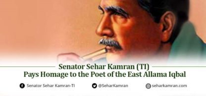 Senator Sehar Kamran (TI) Pays Homage to the Poet of the East Allama Iqbal